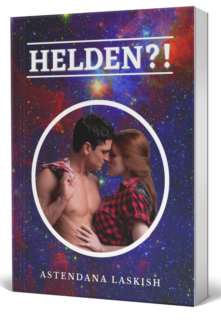 Cover Helden?! Abenteuer-Helden-Liebes-Roman von Astendana Laskish