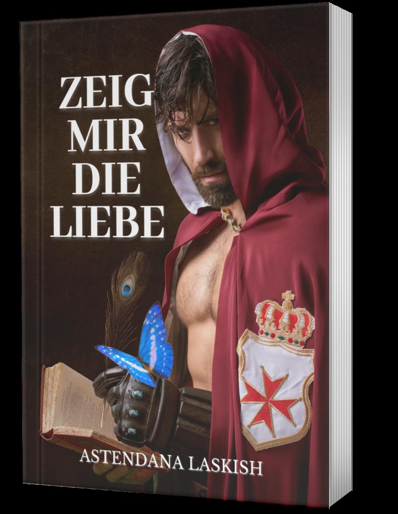 Cover Zeig Mir Die Liebe  Zeitreise-Liebesroman von Astendana Laskish